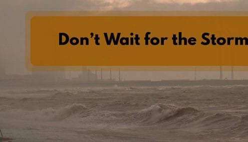 Don't Wait for the Storm to Pass as ....
