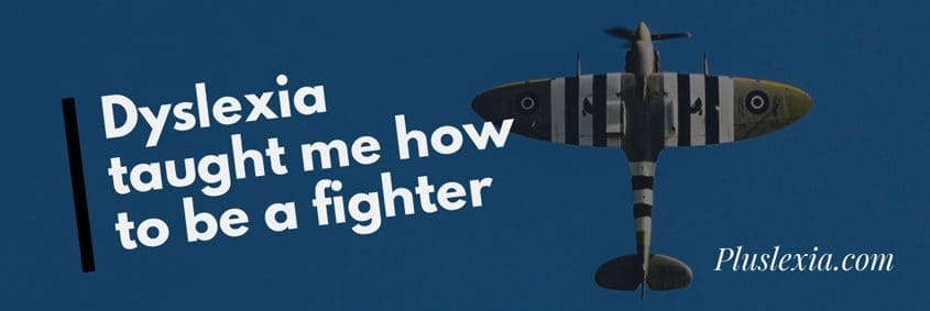 Dyslexia-taught-me-how-to-be-a-fighter
