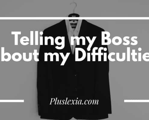 Telling my Boss about myDifficulties