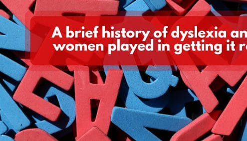 A brief history of dyslexia and the role women played in getting it recognised