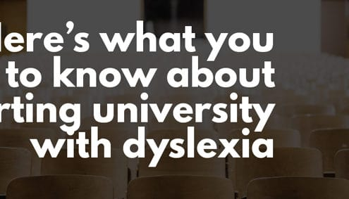 Here's what you need to know about starting university with dyslexia